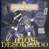 El Dios Desollado by Jorge Reyes