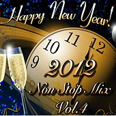 Happy New Year 2012 Non Stop Mix, Vol. 4 by Disco Fever