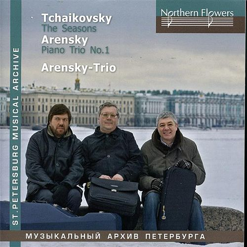 Tchaikovski: The Seasons - Arensky: Piano Trio No. 1 by Arensky Trio