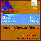 Tudor Church Music by The Clerkes Of Oxenford