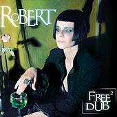 Free dub, Vol. 2 (Remix) by Robert