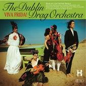 Viva Frida! by Dublin Drag Orchestra