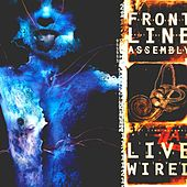 Live Wired by Front Line Assembly