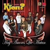 Hay Amores Que Matan by Grupo Kien