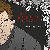Amore del Tropico by The Black Heart Procession