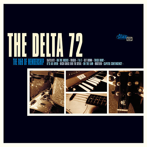 The R&B of Membership by The Delta 72