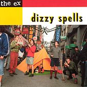 Dizzy Spells by The Ex