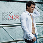 Pecado de Amor by Eduardo Costa