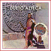 Dueto Azteca by Dueto Azteca