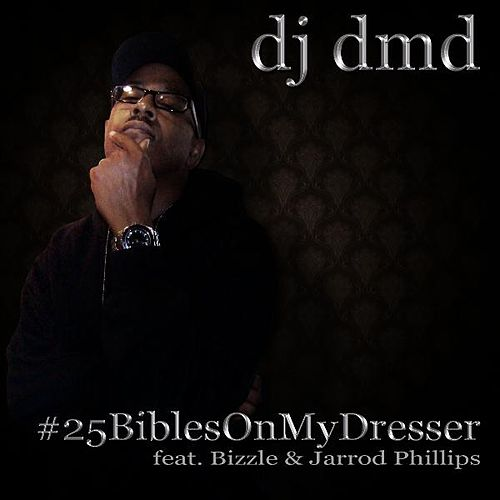 #25biblesonmydresser (Maxi-Single) by DJ DMD
