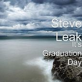 It's Graduation Day by Steve Leak