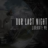 Liberate Me by Our Last Night