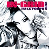 Tu Es Foutu 2012 by In-Grid