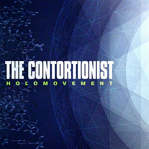 Holomovement by The Contortionist