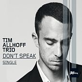 Don't Speak by Tim Allhoff Trio