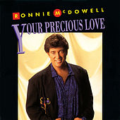 Your Precious Love by Ronnie McDowell