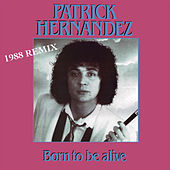 Born To Be Alive - 1988 Remix by Patrick Hernandez