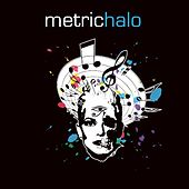 Metric Halo by Metric Halo