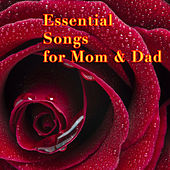 Essential Songs for Mom & Dad by Various Artists