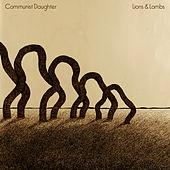 Lions & Lambs - EP by Communist Daughter