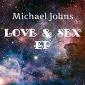 Love & Sex EP by Michael Johns