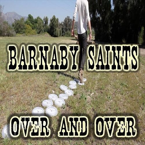 Over and Over by Barnaby Saints