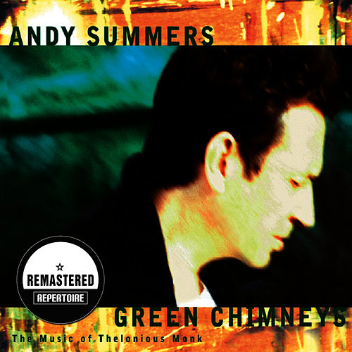 Green Chimneys - The Music of Thelonious Monk (Remastered) von Andy Summers