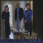 Life Story by The Talley Trio