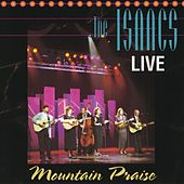 Mountain Praise by The Isaacs