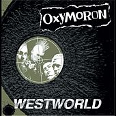 Westworld by Oxymoron