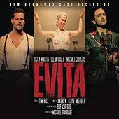 Evita - New Broadway Cast Recording by Various Artists