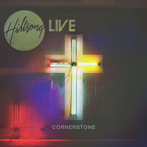 Cornerstone (Live) by Hillsong Live