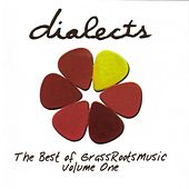 Dialects: The Best of GrassRoots Music Vol. 1 by Various Artists
