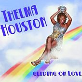 Gliding On Love by Thelma Houston