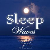 Sleep Waves - Calm Ocean Sounds At Night-Time; a Relaxing and Highly Effective Sleep Aid by Calmsound
