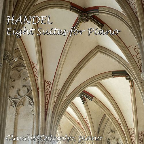 Handel : 8 Suites for Piano HWV 426-433 von Claudio Colombo