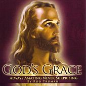 God's Grace by Rod Truman