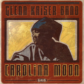 Carolina Moon by Glenn Kaiser Band