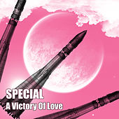 A Victory of Love by Special