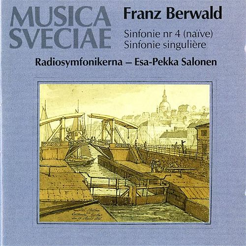 Berwald: Sinfonie No. 4 (naïve), Sinfonie singulière (No. 3) / Symphonies Nos. 3 and 4 by Various Artists