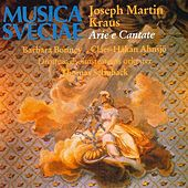 Kraus: Arie e Cantate by Various Artists