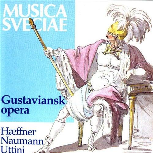 Gustavian Opera: Uttini, Haeffner & Naumann by Various Artists