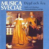 Dygd och Ära – Adeln och musiken i stormakts-tidens Sverige / Virtue and Glory – Aristocracy and Music in Sweden's Age of Greatness by Various Artists