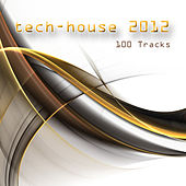Tech-House 2012 100 Tracks by Various Artists
