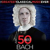 The Greatest Classical Music Ever! Air - 50 Best Bach by Various Artists