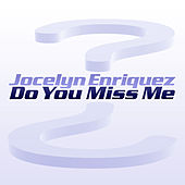 Do You Miss Me - Single by Jocelyn Enriquez