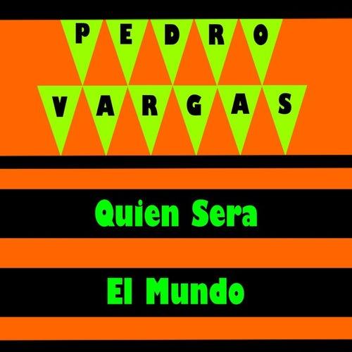 Quien Sera by Pedro Vargas