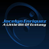 A Little Bit of Ecstasy - Single by Jocelyn Enriquez