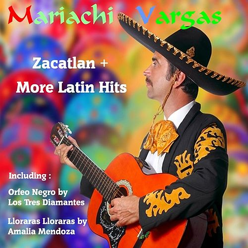 Zacatlan by Mariachi Vargas and More Latin Hits by Various Artists