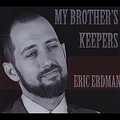My Brother's Keepers by Eric Erdman